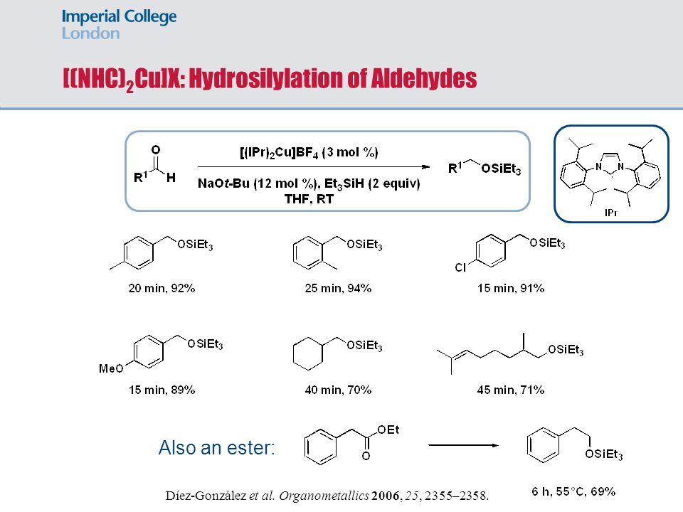 [(NHC)2Cu]X: Hydrosilylation of Aldehydes